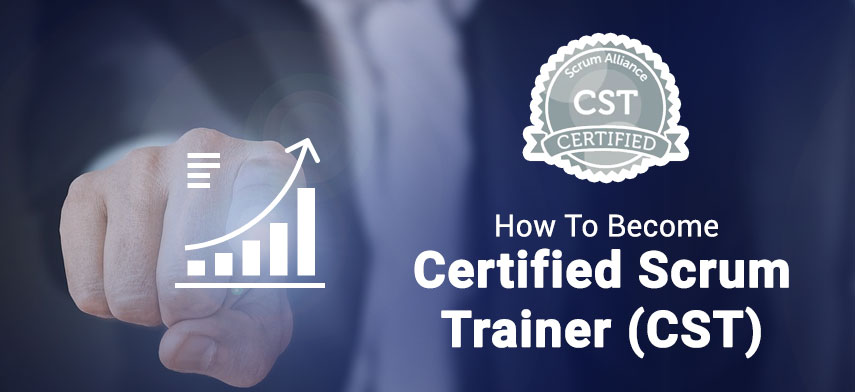 How to become Certified Scrum Trainer (CST)