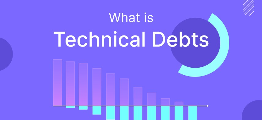 What is Technical Debts?