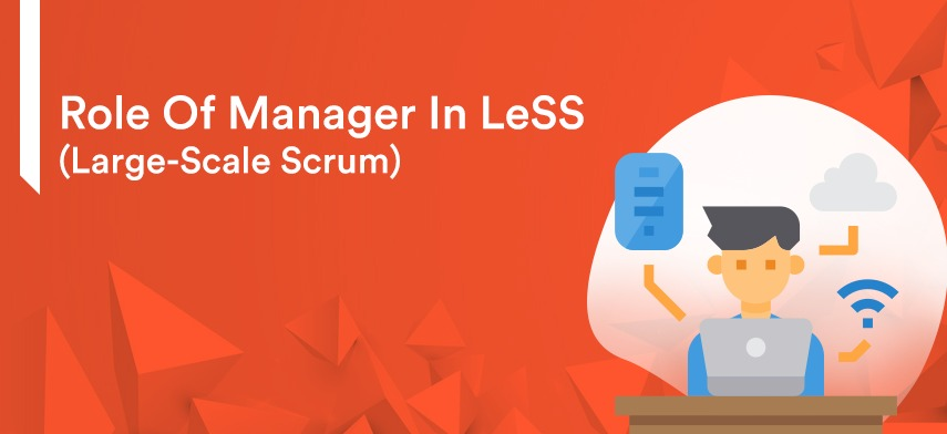 Role of manager in LeSS (Large-Scale Scrum)
