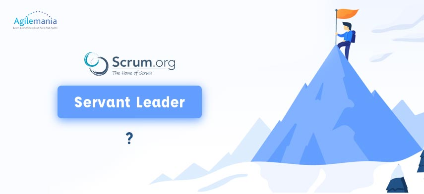 Scrum Master is Servant Leader but what is Servant Leadership