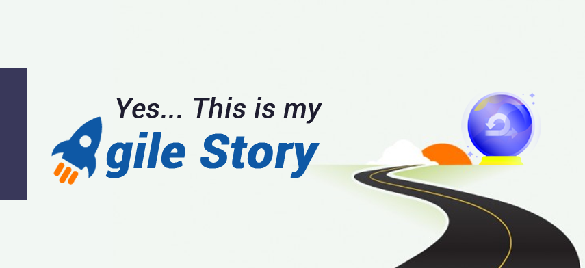 Yes…This is my Agile Story