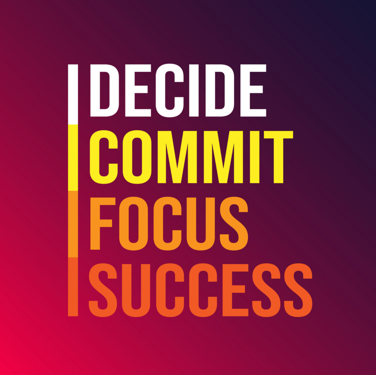 Decide Commit Focus Success