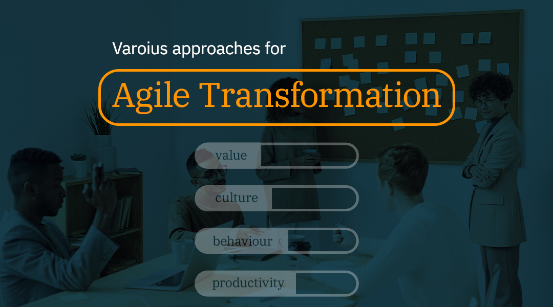 Various Approaches For Agile Transformation