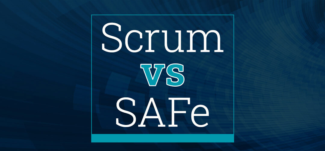 What's the Difference Between Scrum and SAFe? Scrum vs SAFe