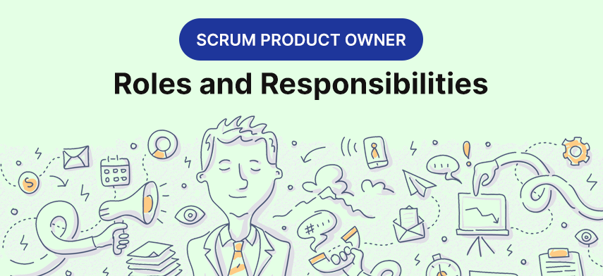 What are the roles and responsibilities of a product owner?