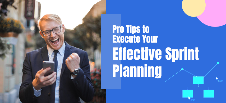 Tips to Execute Your Effective Sprint Planning